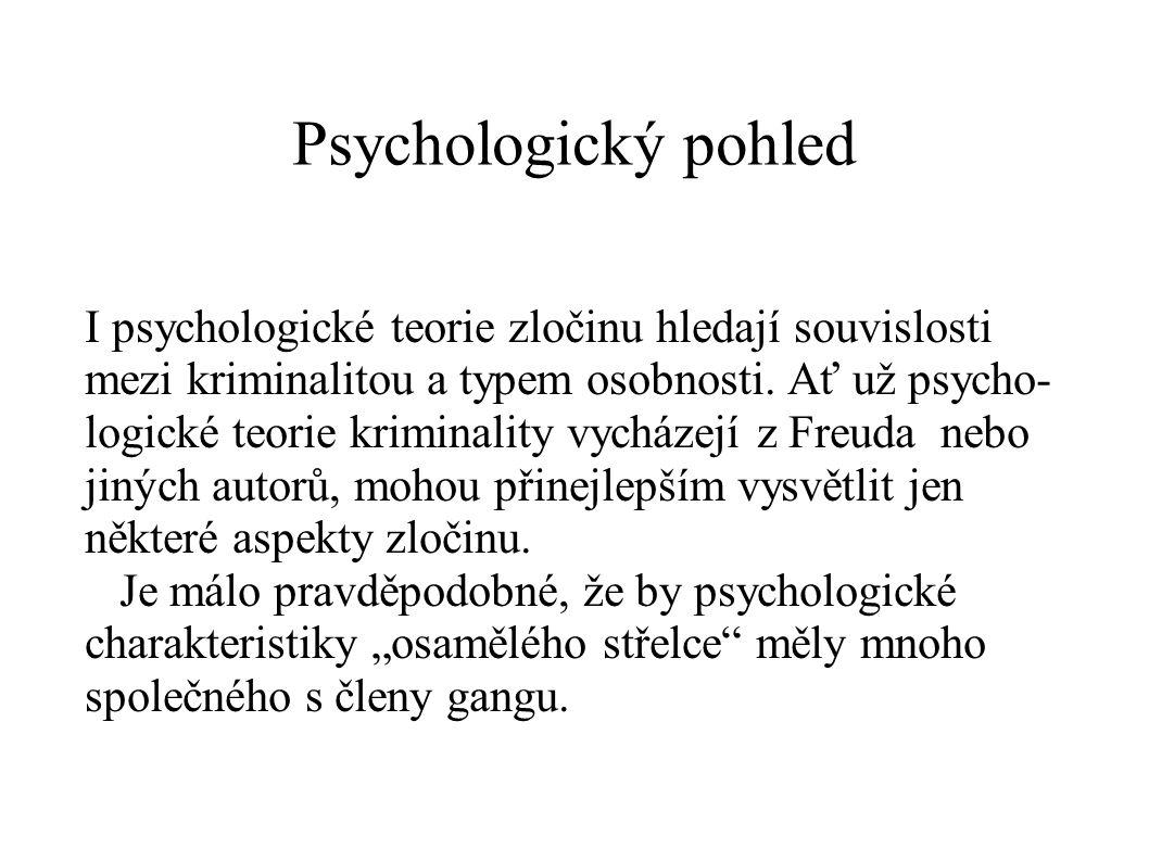 Psychologický pohled I psychologické teorie zločinu hledají souvislosti mezi kriminalitou a typem osobnosti. Ať už psycho- logické teorie kriminality