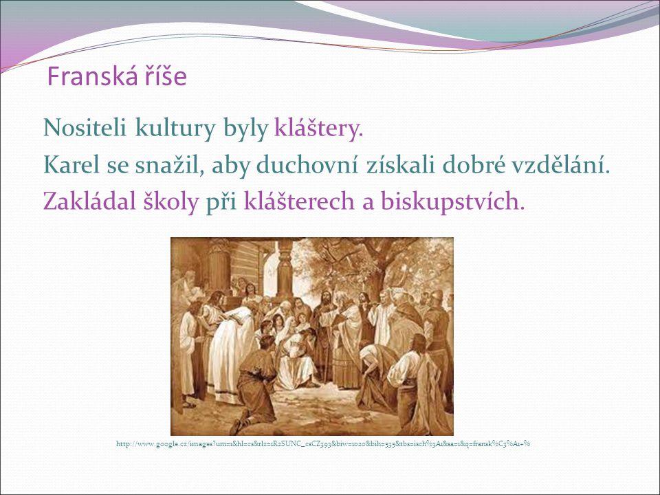 Dvůr Karla Velikého se stal významných střediskem kultury. Došlo k rozkvětu: vzdělanosti výtvarného umění stavitelství Snaha po obnově kulturního živo