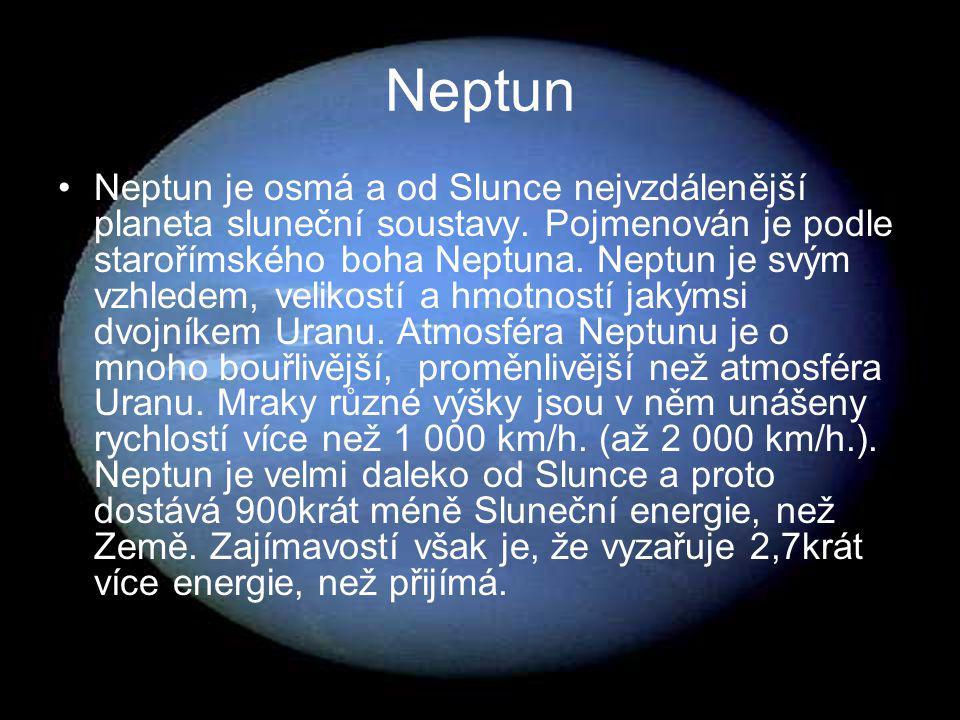 Neptun Neptun je osmá a od Slunce nejvzdálenější planeta sluneční soustavy. Pojmenován je podle starořímského boha Neptuna. Neptun je svým vzhledem, v