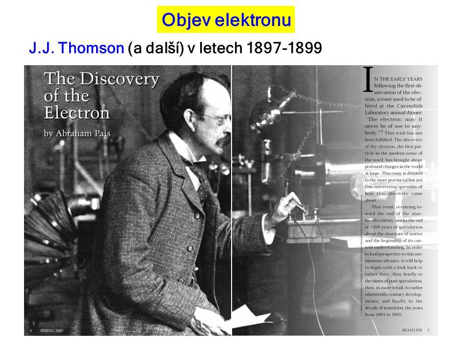Objev elektronu J.J. Thomson (a další) v letech 1897-1899