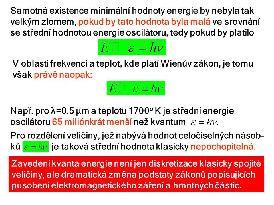 Samotná existence minimální hodnoty energie by nebyla tak velkým zlomem, pokud by tato hodnota byla malá ve srovnání se střední hodnotou energie oscil