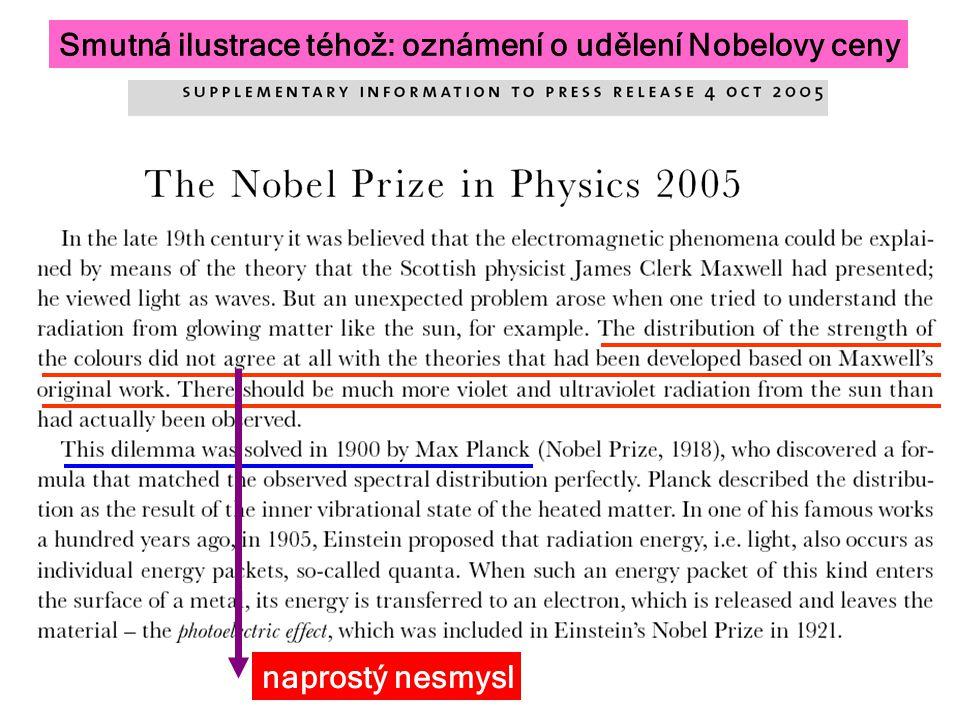 Smutná ilustrace téhož: oznámení o udělení Nobelovy ceny naprostý nesmysl