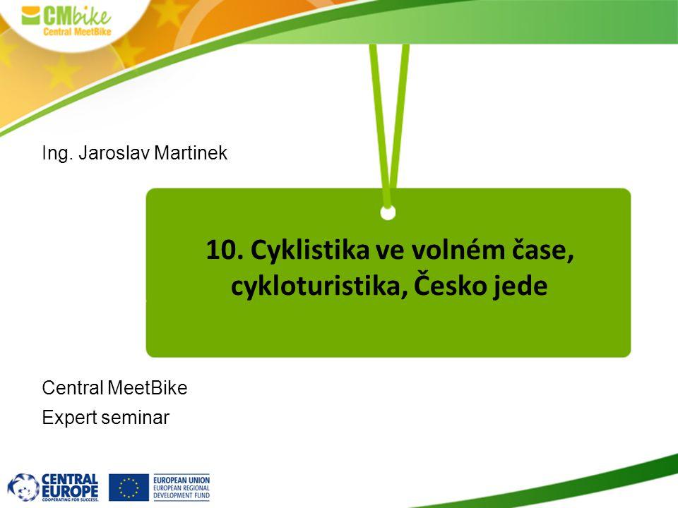 10.Cyklistika ve volném čase, cykloturistika, Česko jede Ing.