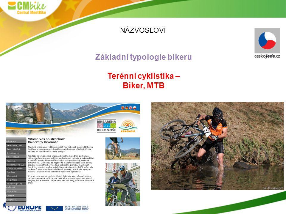 NÁZVOSLOVÍ Základní typologie bikerů Terénní cyklistika – Biker, MTB