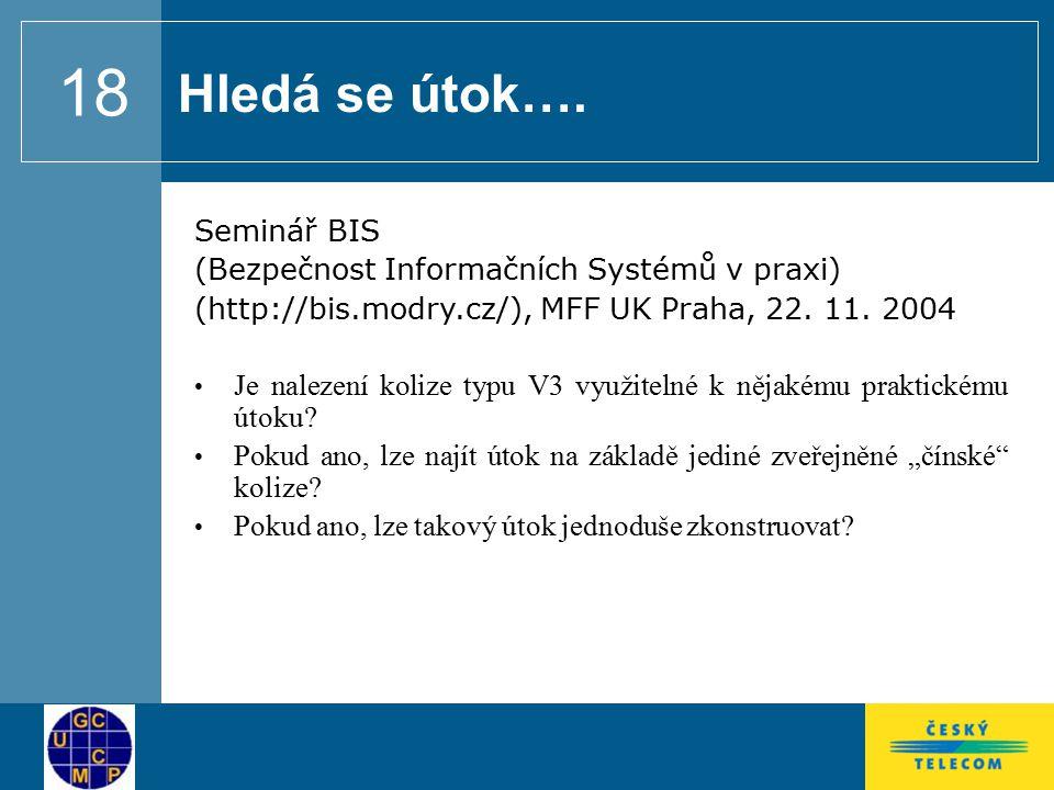 18 Seminář BIS (Bezpečnost Informačních Systémů v praxi) (http://bis.modry.cz/), MFF UK Praha, 22.