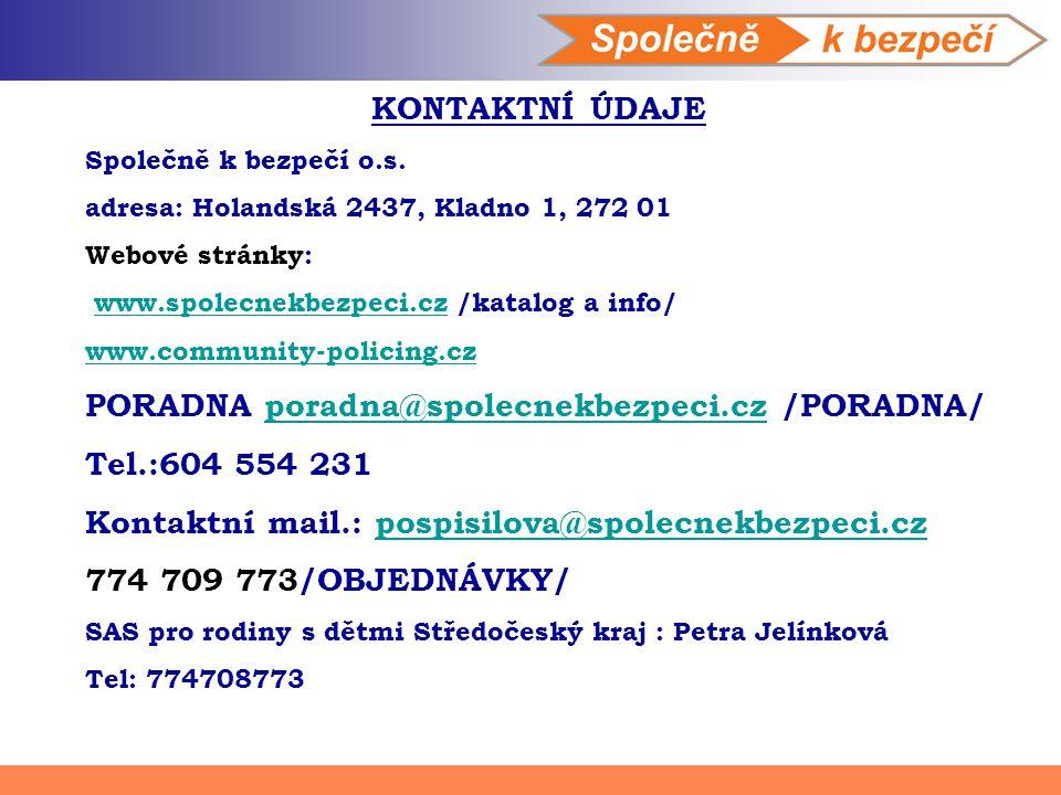 KONTAKTNÍ ÚDAJE Společně k bezpečí o.s. adresa: Holandská 2437, Kladno 1, 272 01 Webové stránky: www.spolecnekbezpeci.cz /katalog a info/www.spolecnek