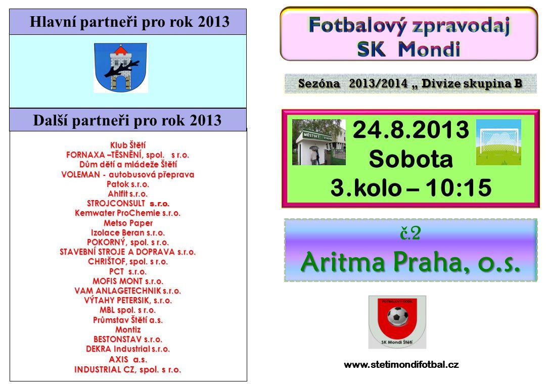 Při příležitosti dnešního utkání divizní soutěže skupiny B funkcionáře, hráče a příznivce SK Mondi Štětí Aritma Praha, o.s.