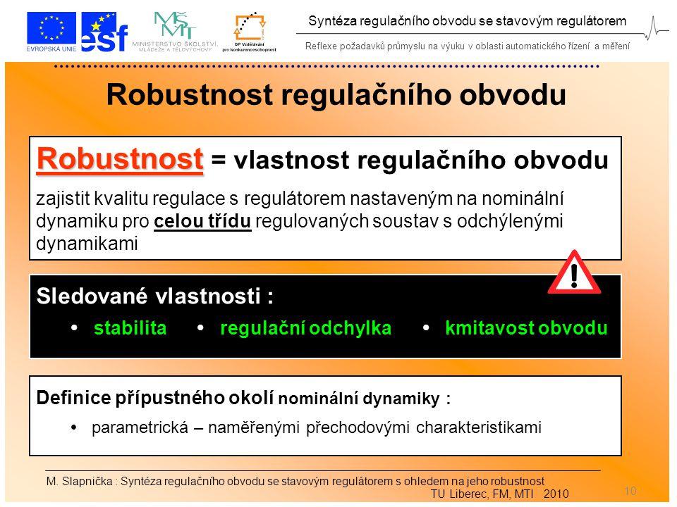 Reflexe požadavků průmyslu na výuku v oblasti automatického řízení a měření Syntéza regulačního obvodu se stavovým regulátorem 10 M.