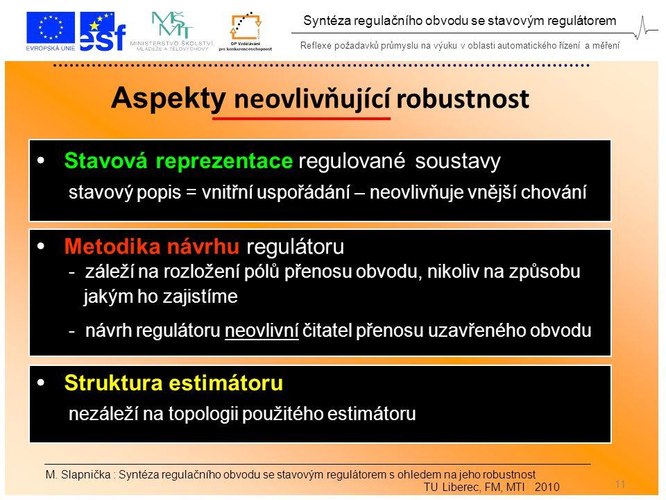 Reflexe požadavků průmyslu na výuku v oblasti automatického řízení a měření Syntéza regulačního obvodu se stavovým regulátorem 11 M.