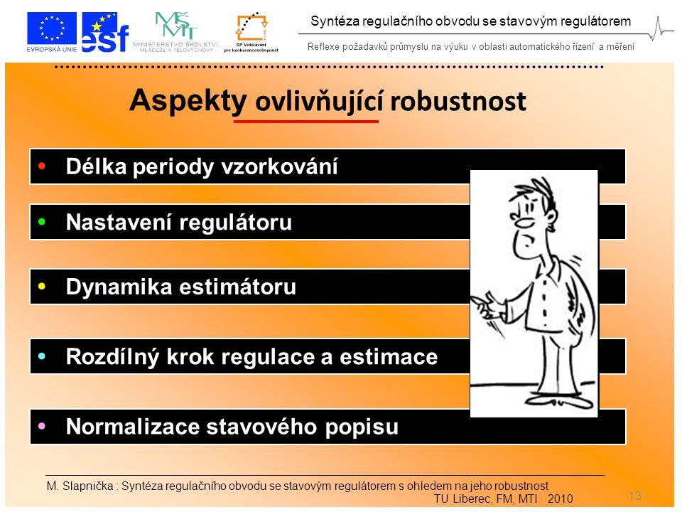 Reflexe požadavků průmyslu na výuku v oblasti automatického řízení a měření Syntéza regulačního obvodu se stavovým regulátorem 13 M.