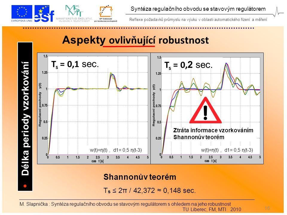 Reflexe požadavků průmyslu na výuku v oblasti automatického řízení a měření Syntéza regulačního obvodu se stavovým regulátorem 16 M.