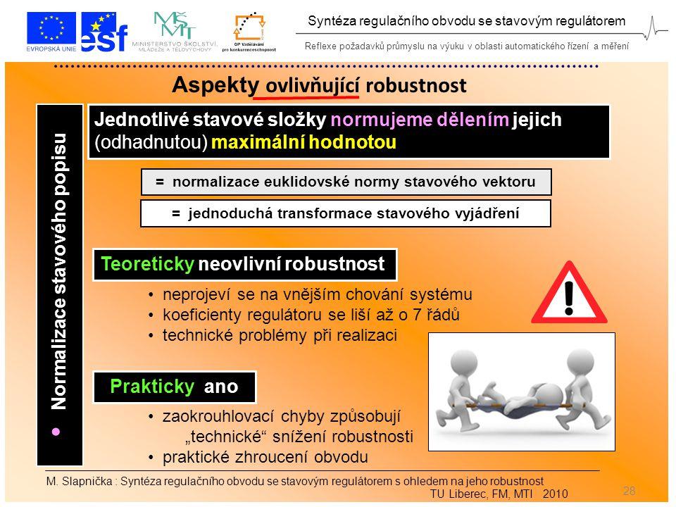 Reflexe požadavků průmyslu na výuku v oblasti automatického řízení a měření Syntéza regulačního obvodu se stavovým regulátorem 28 M.