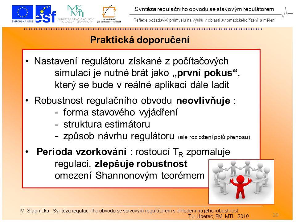 Reflexe požadavků průmyslu na výuku v oblasti automatického řízení a měření Syntéza regulačního obvodu se stavovým regulátorem 29 M.