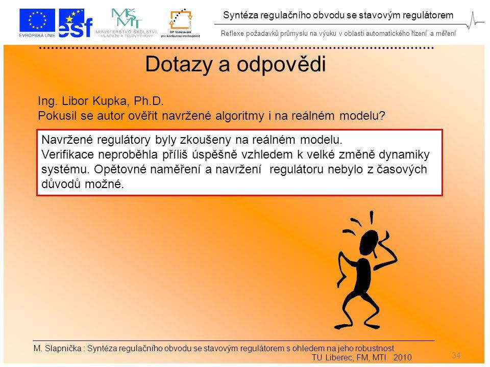 Reflexe požadavků průmyslu na výuku v oblasti automatického řízení a měření Syntéza regulačního obvodu se stavovým regulátorem 34 M.