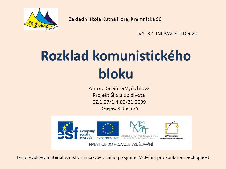 VY_32_INOVACE_2D.9.20 Autor: Kateřina Vyčichlová Projekt Škola do života CZ.1.07/1.4.00/21.2699 Dějepis, 9.