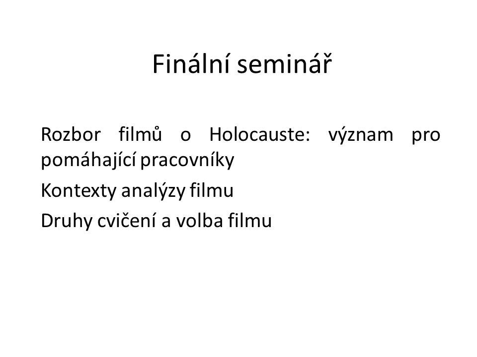 K čemu potřebujeme zkušenosti z filmů o Holocauste Akceptování složitějšího přístupu k sociálnímu problému Model svědek – oběť – kat jako univerzální a generace filmy o Holocaustu jako odraz jeho vývoje Holocaust jako systémový příběh zla a nespravedlnosti