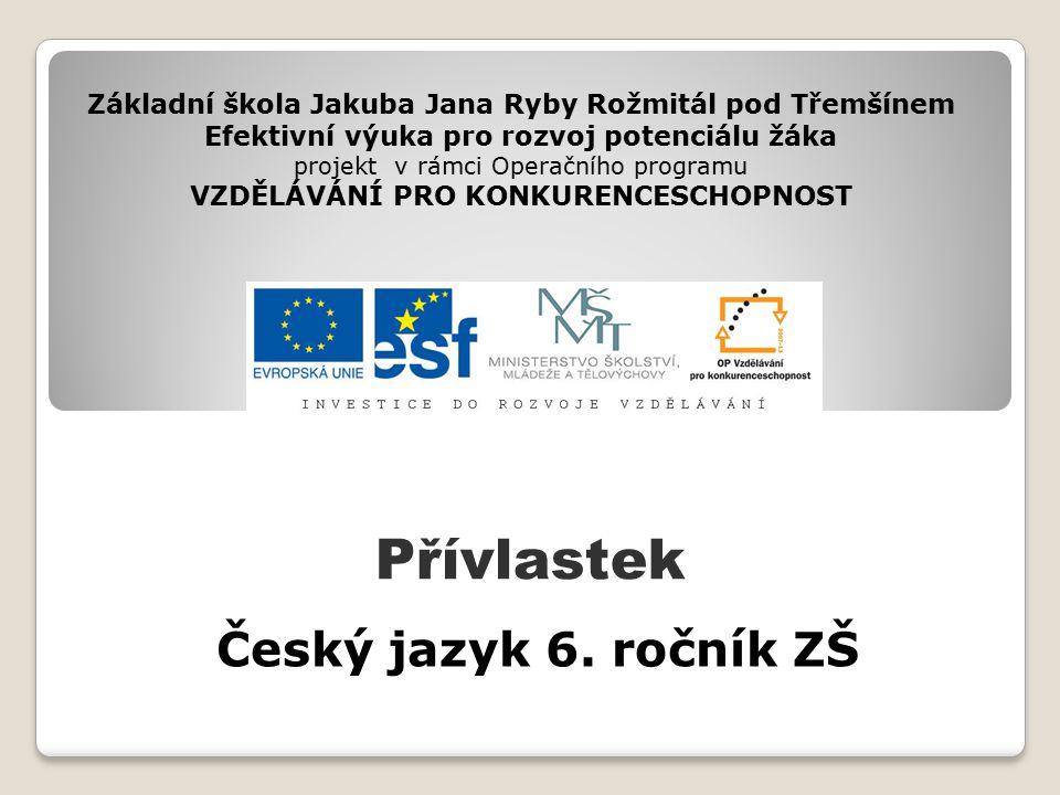 Přívlastek 6.ročník ZŠ Použitý software: držitel licence - ZŠ J.