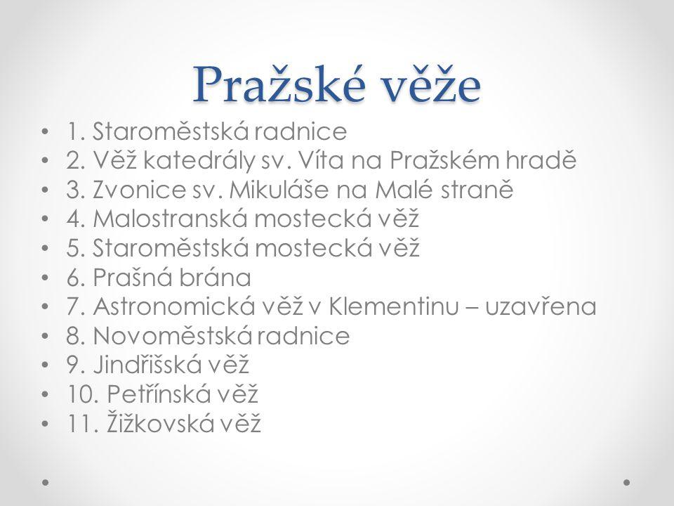 Pražské věže 1.Staroměstská radnice 2. Věž katedrály sv.