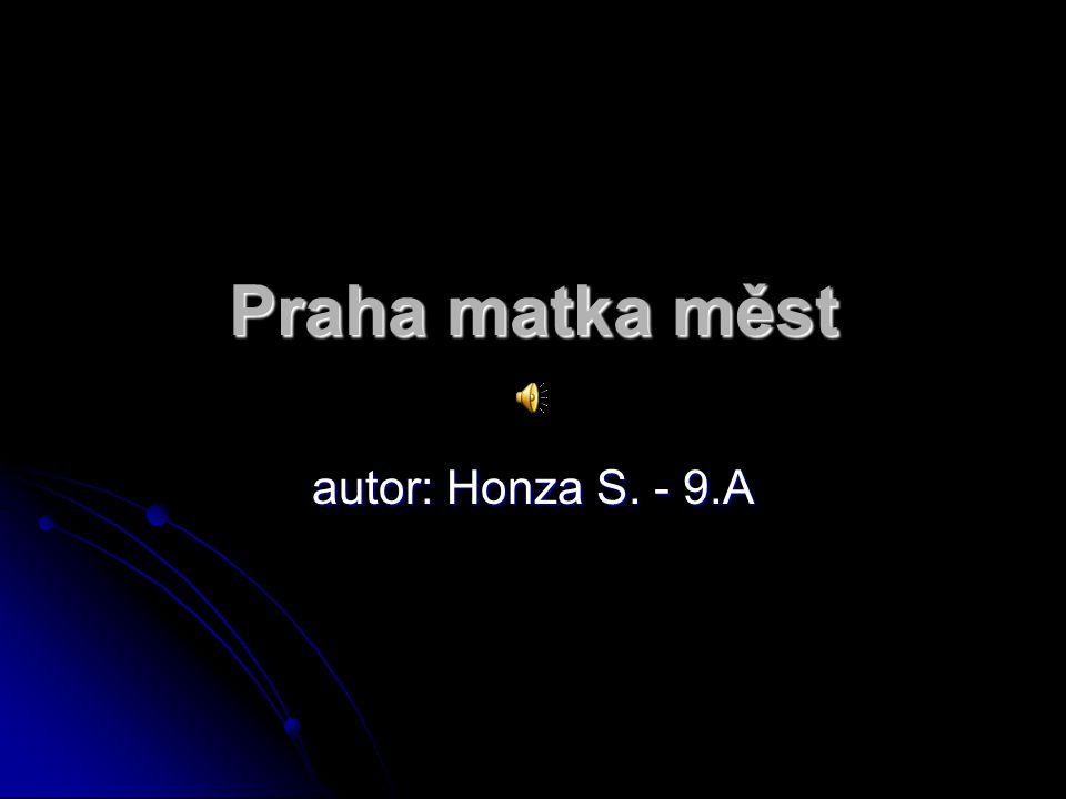 Praha matka měst autor: Honza S. - 9.A