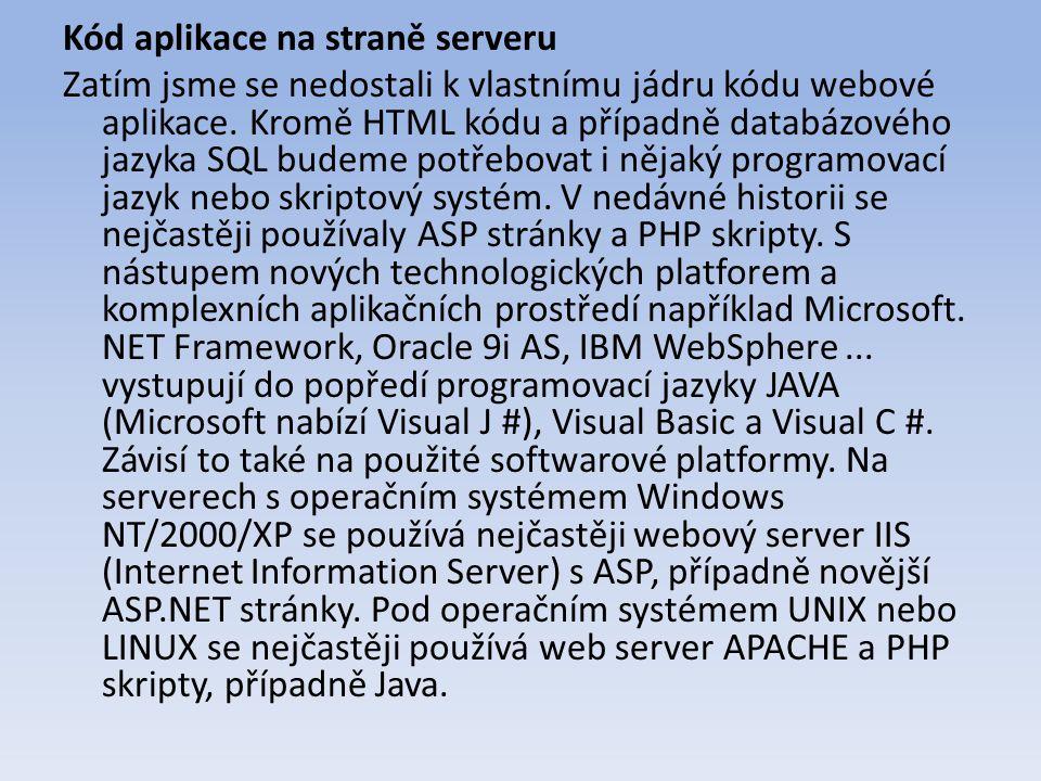 Kód aplikace na straně serveru Zatím jsme se nedostali k vlastnímu jádru kódu webové aplikace.
