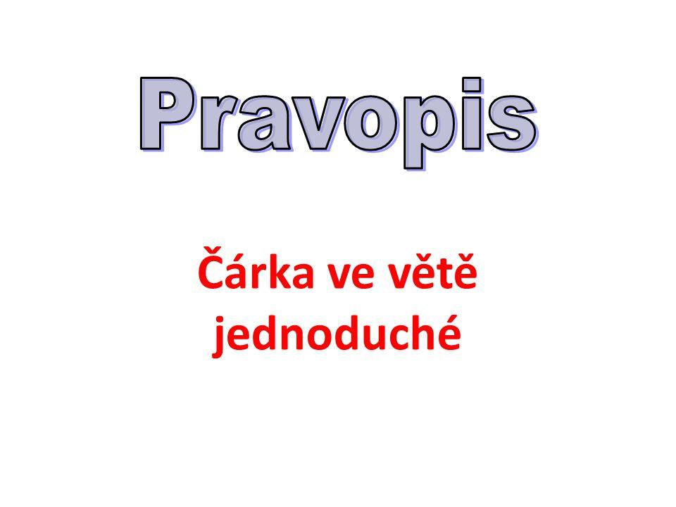 Psaní čárek ve větě jednoduché a v souvětí je jednou z nejkomplikovanějších oblastí českého pravopisu.