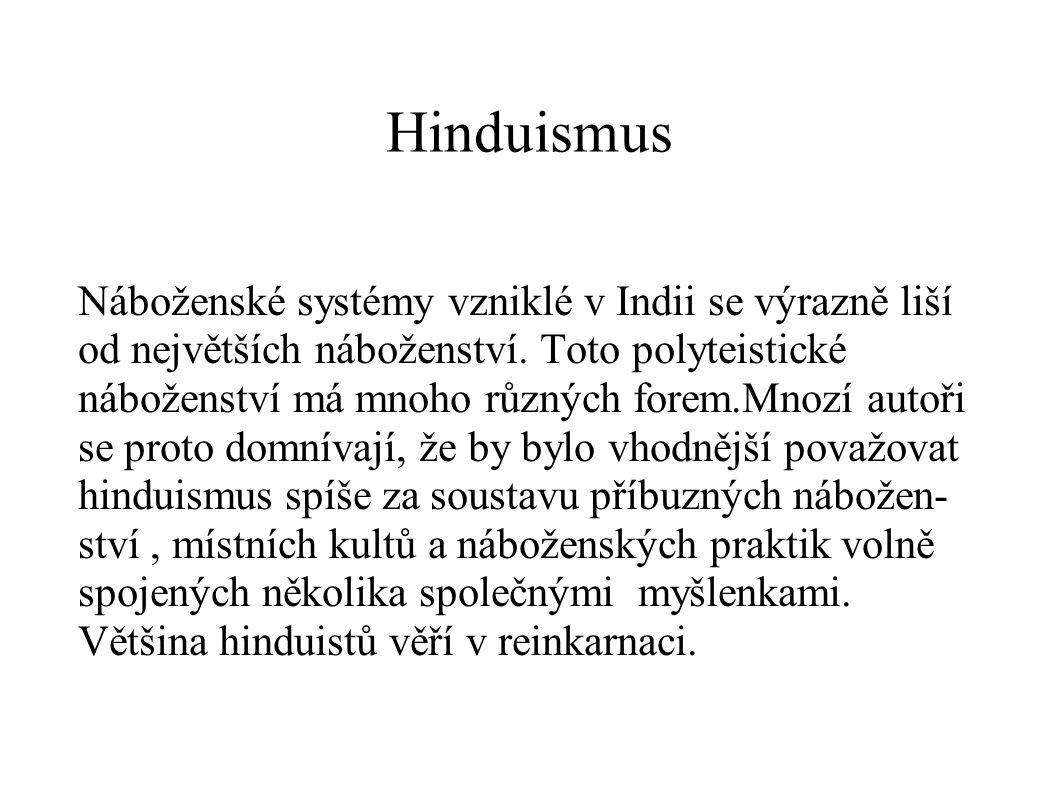 Hinduismus Náboženské systémy vzniklé v Indii se výrazně liší od největších náboženství.