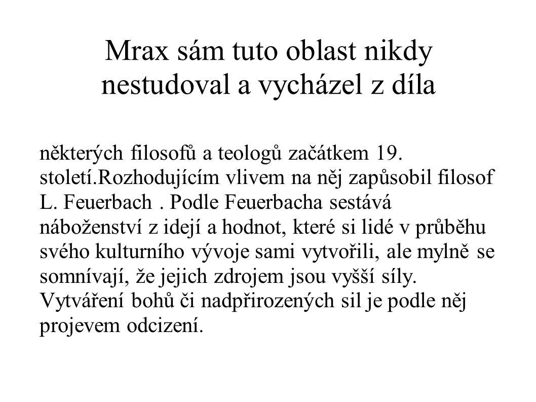 Mrax sám tuto oblast nikdy nestudoval a vycházel z díla některých filosofů a teologů začátkem 19.