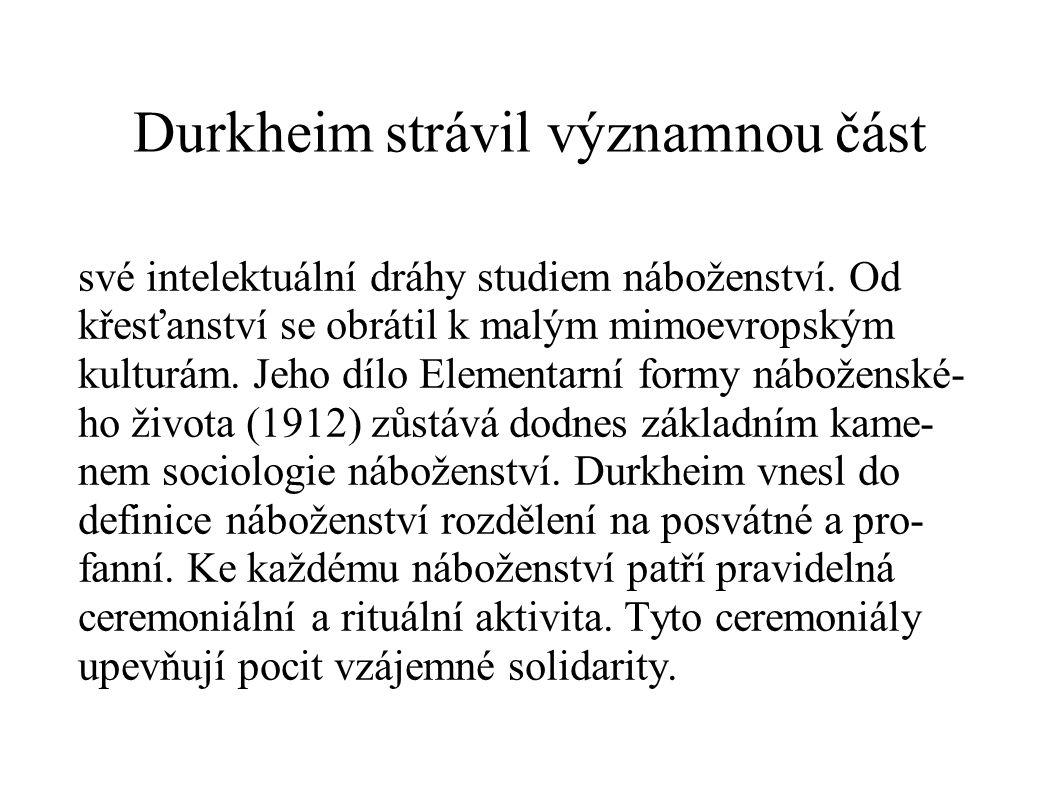 Durkheim strávil významnou část své intelektuální dráhy studiem náboženství.