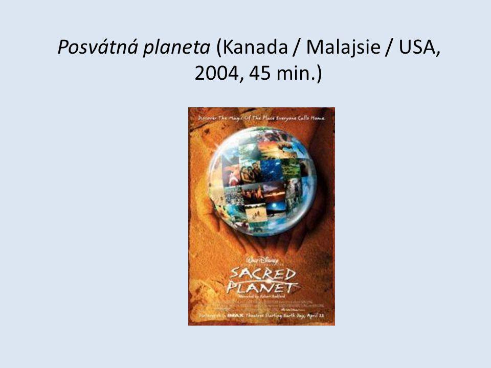 Posvátná planeta (Kanada / Malajsie / USA, 2004, 45 min.)