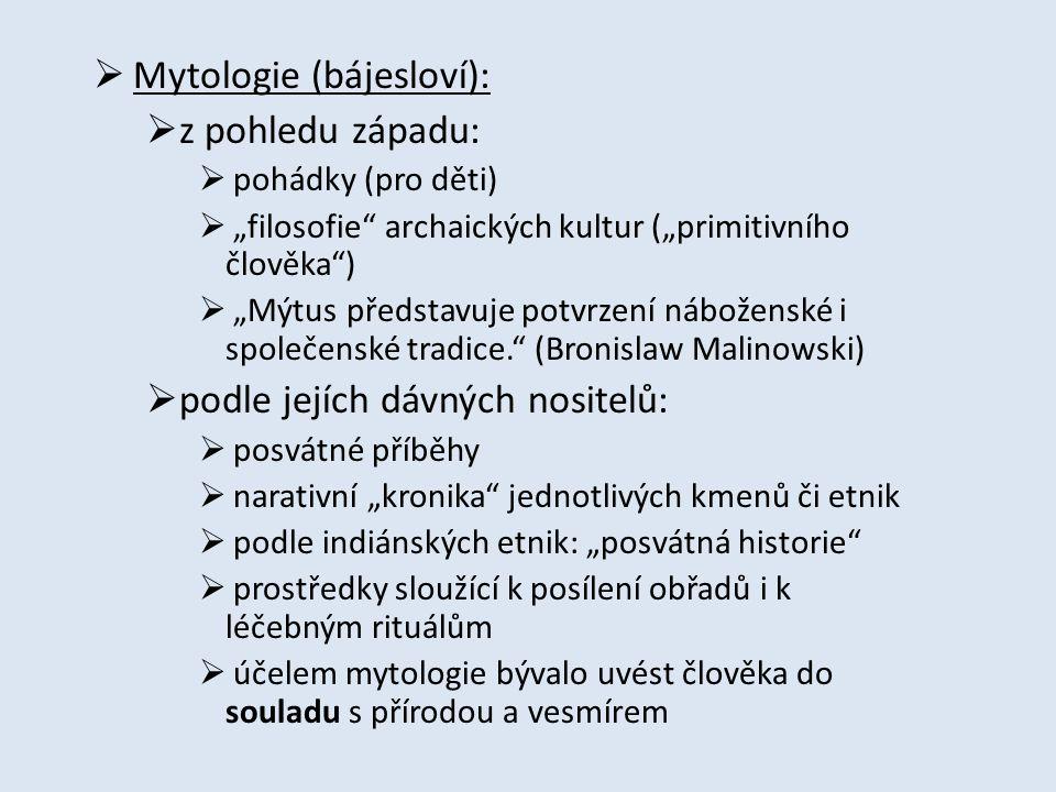  aitiologie:  mytické zdůvodnění, mytický precedens  např.