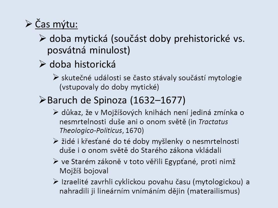  Čas mýtu:  doba mytická (součást doby prehistorické vs.