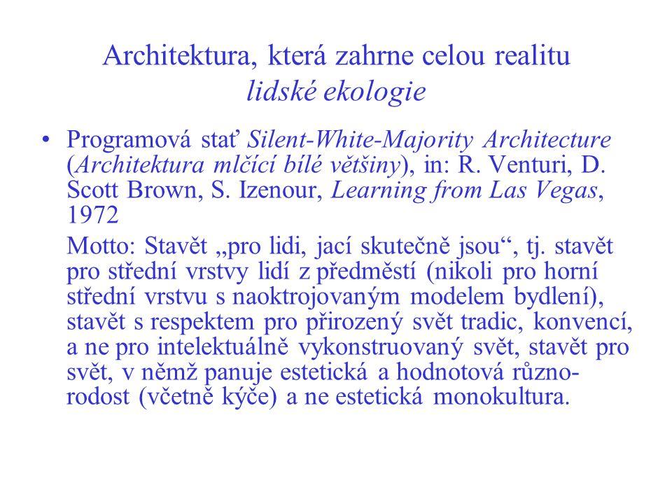 Architektura, která zahrne celou realitu lidské ekologie Programová stať Silent-White-Majority Architecture (Architektura mlčící bílé většiny), in: R.