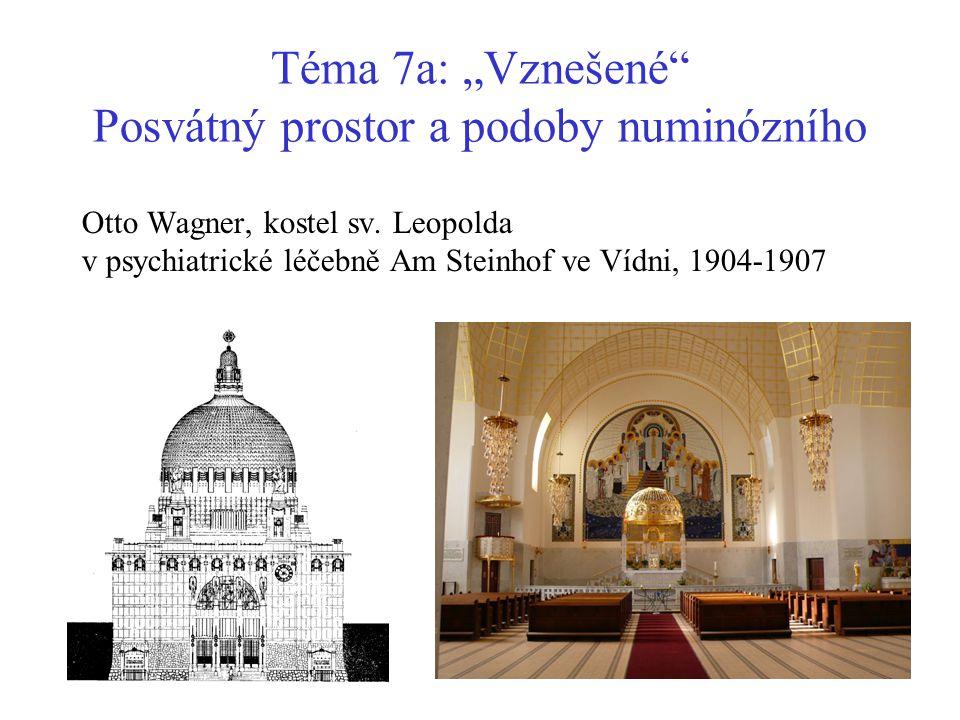 """Téma 7a: """"Vznešené Posvátný prostor a podoby numinózního Otto Wagner, kostel sv."""