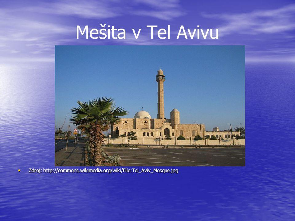 Mešita v Tel Avivu Zdroj: http://commons.wikimedia.org/wiki/File:Tel_Aviv_Mosque.jpg Zdroj: http://commons.wikimedia.org/wiki/File:Tel_Aviv_Mosque.jpg