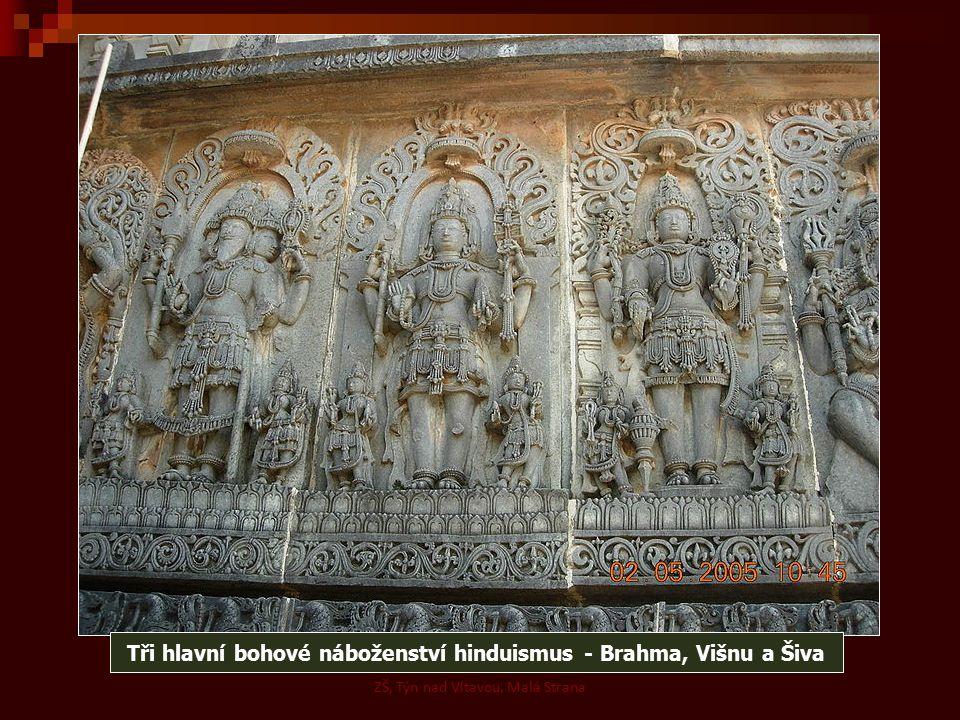 Tři hlavní bohové náboženství hinduismus - Brahma, Višnu a Šiva ZŠ, Týn nad Vltavou, Malá Strana