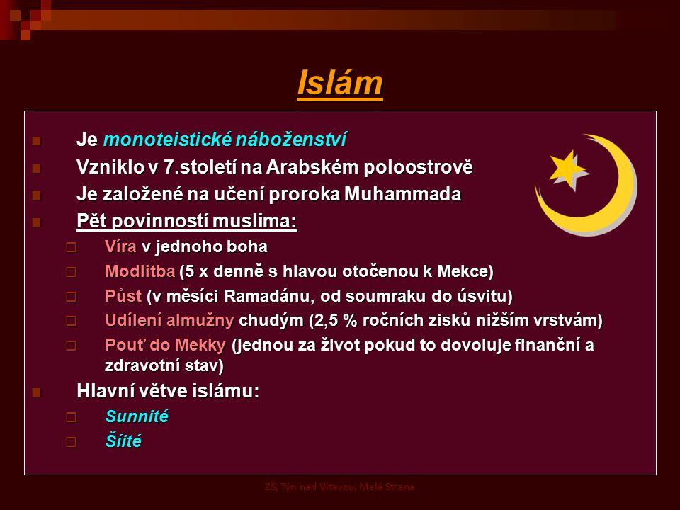 Islám Je monoteistické náboženství Je monoteistické náboženství Vzniklo v 7.století na Arabském poloostrově Vzniklo v 7.století na Arabském poloostrov