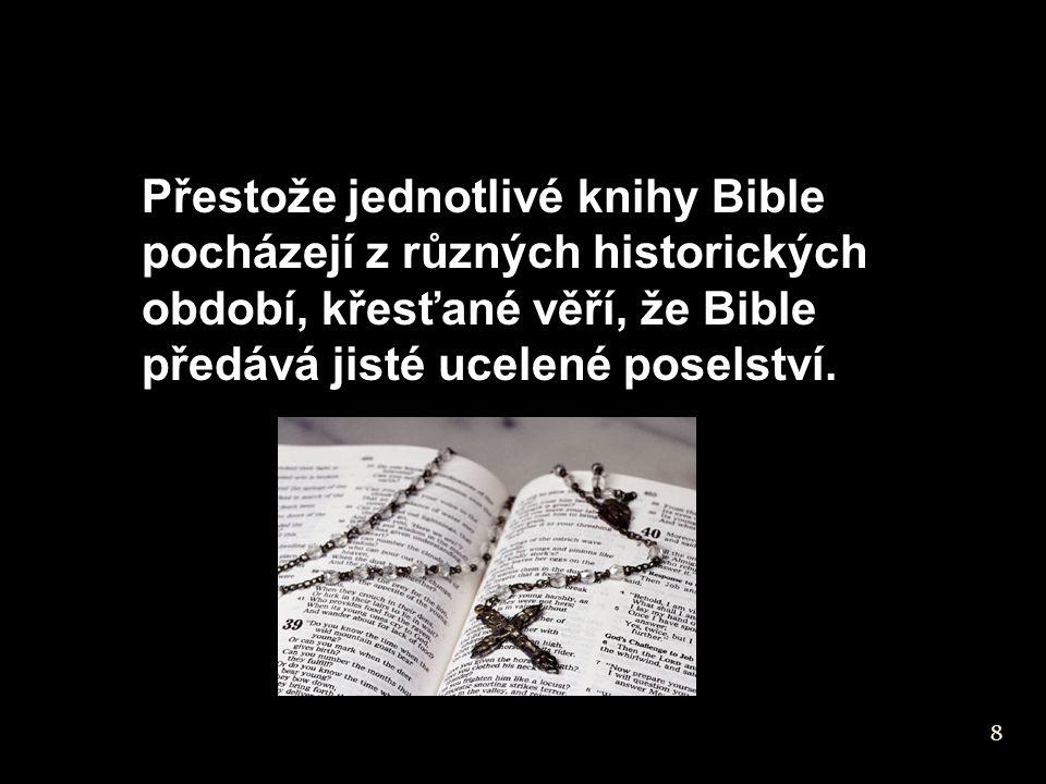 Přestože jednotlivé knihy Bible pocházejí z různých historických období, křesťané věří, že Bible předává jisté ucelené poselství. 8