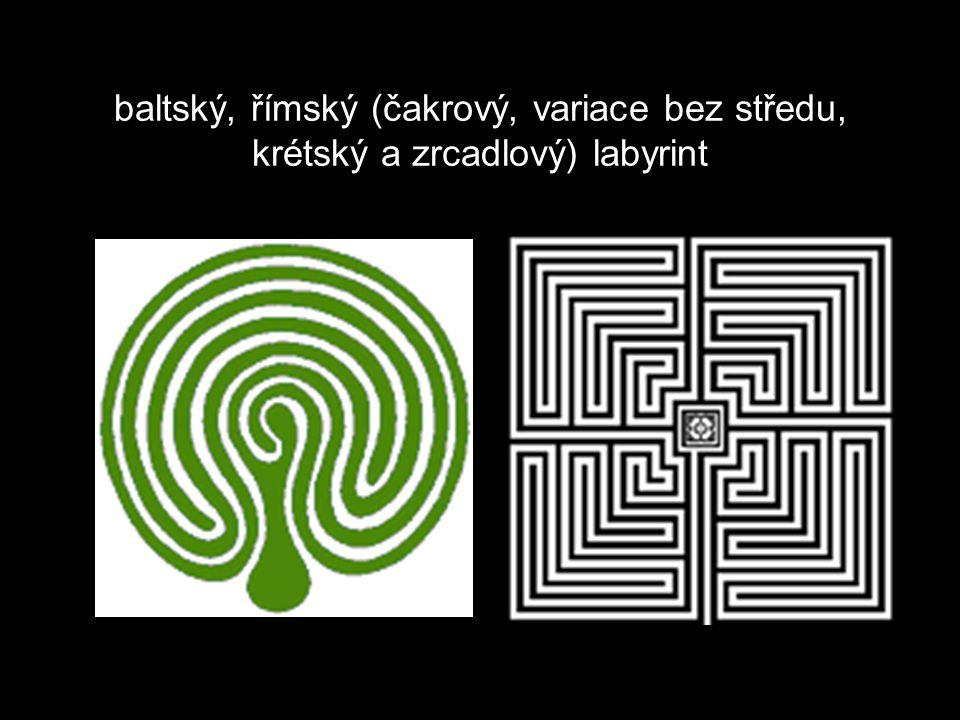 baltský, římský (čakrový, variace bez středu, krétský a zrcadlový) labyrint