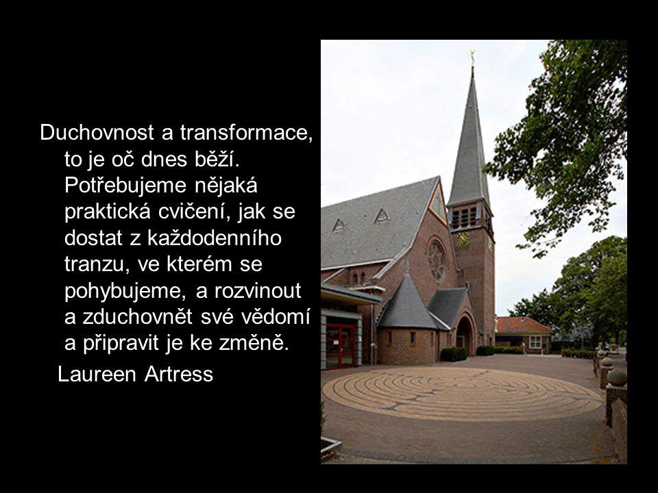 Duchovnost a transformace, to je oč dnes běží.