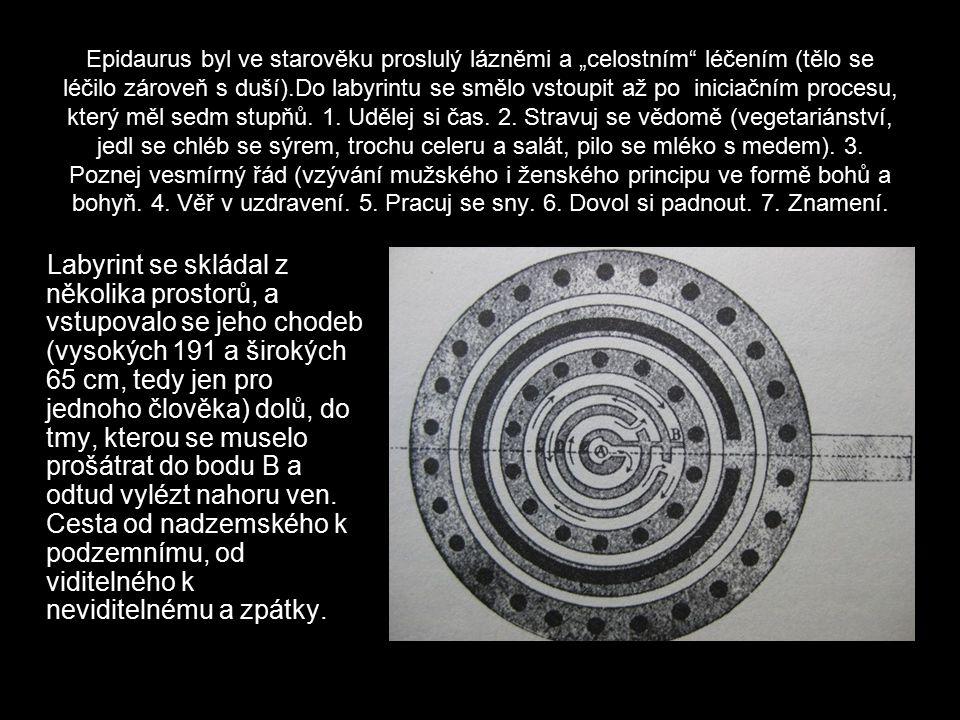 """Epidaurus byl ve starověku proslulý lázněmi a """"celostním léčením (tělo se léčilo zároveň s duší).Do labyrintu se smělo vstoupit až po iniciačním procesu, který měl sedm stupňů."""