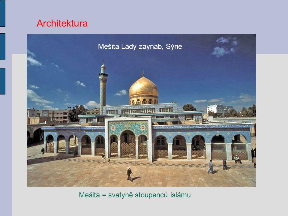 Architektura Mešita = svatyně stoupenců islámu Mešita Lady zaynab, Sýrie
