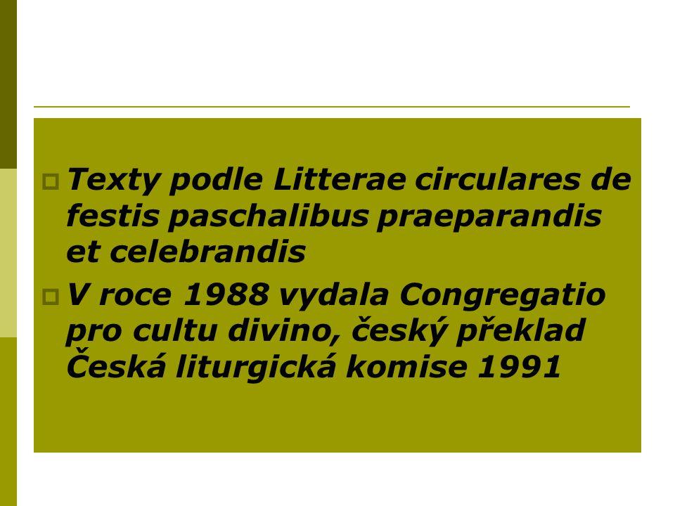  Texty podle Litterae circulares de festis paschalibus praeparandis et celebrandis  V roce 1988 vydala Congregatio pro cultu divino, český překlad Č
