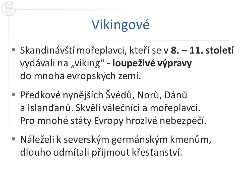 Skandinávská kultura  Obyvatelstvo užívalo zvláštního znakové písmo – runy.