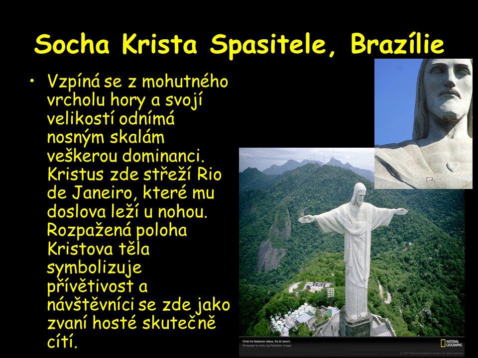 Socha Krista Spasitele, Brazílie Vzpíná se z mohutného vrcholu hory a svojí velikostí odnímá nosným skalám veškerou dominanci. Kristus zde střeží Rio