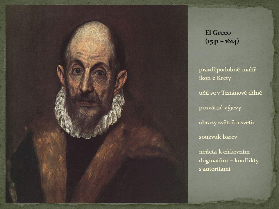 pravděpodobně malíř ikon z Kréty učil se v Tiziánově dílně posvátné výjevy obrazy světců a světic souzvuk barev neúcta k církevním dogmatům – konflikt