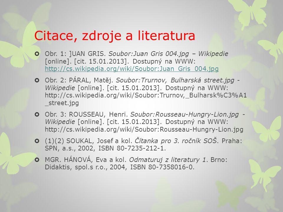 Citace, zdroje a literatura  Obr.1: ]UAN GRIS. Soubor:Juan Gris 004.jpg – Wikipedie [online].