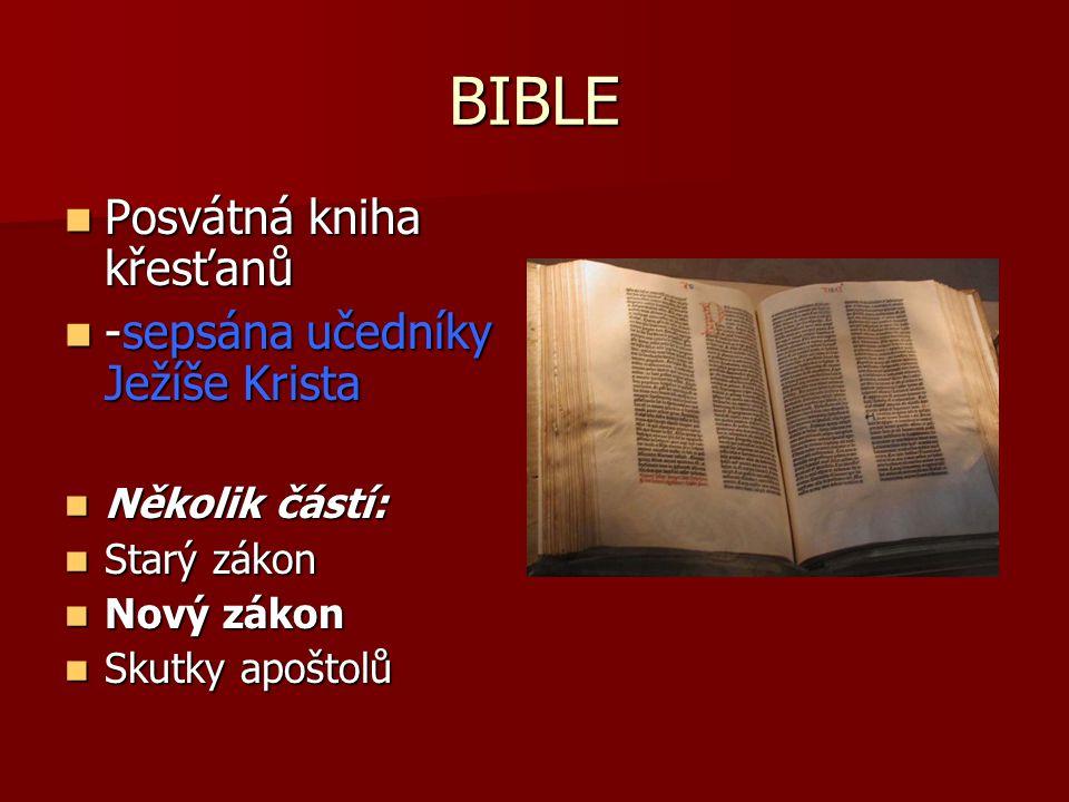 BIBLE Posvátná kniha křesťanů Posvátná kniha křesťanů -sepsána učedníky Ježíše Krista -sepsána učedníky Ježíše Krista Několik částí: Několik částí: St
