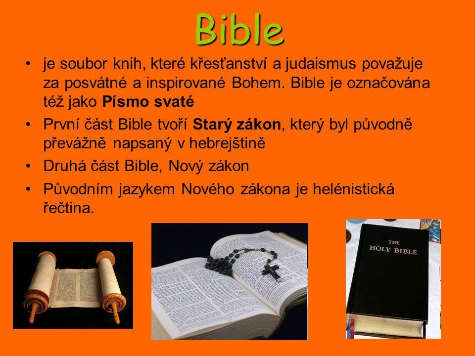 Bible je soubor knih, které křesťanství a judaismus považuje za posvátné a inspirované Bohem. Bible je označována též jako Písmo svaté První část Bibl
