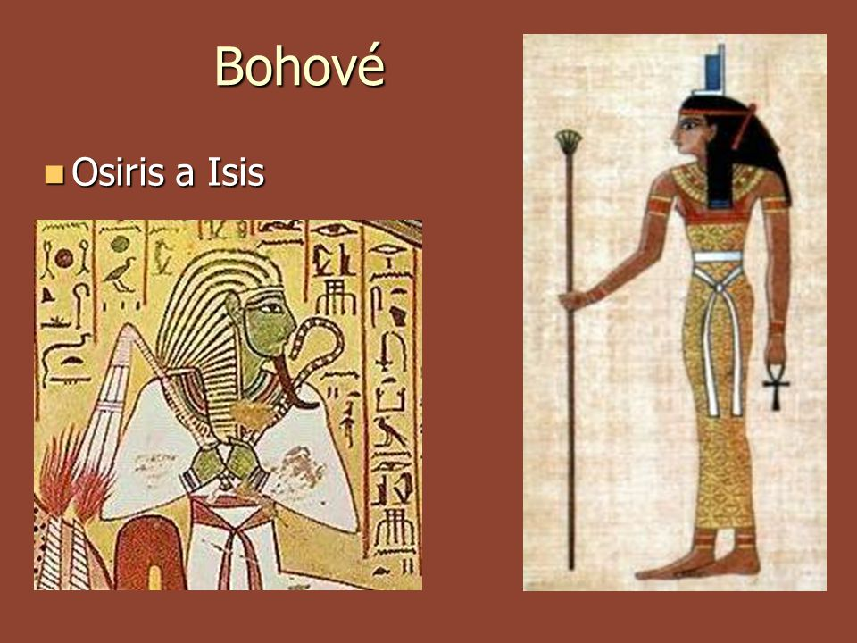 Bohové Osiris a Isis Osiris a Isis