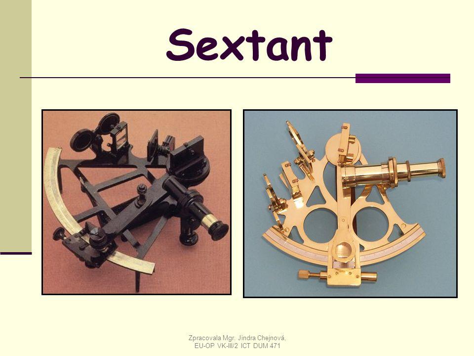 Sextant Zpracovala Mgr. Jindra Chejnová, EU-OP VK-III/2 ICT DUM 471